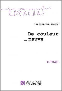 Couverture du roman De Couleur mauve... de Christelle Ravey. Ed. de la Boucle