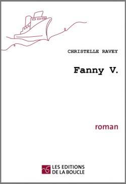 couverture du roman FANNY V de Christelle Ravey. Ed de la Boucle