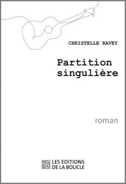 Couverture du roman Partition Singulière de Christelle Ravey - Ed. de la Boucle